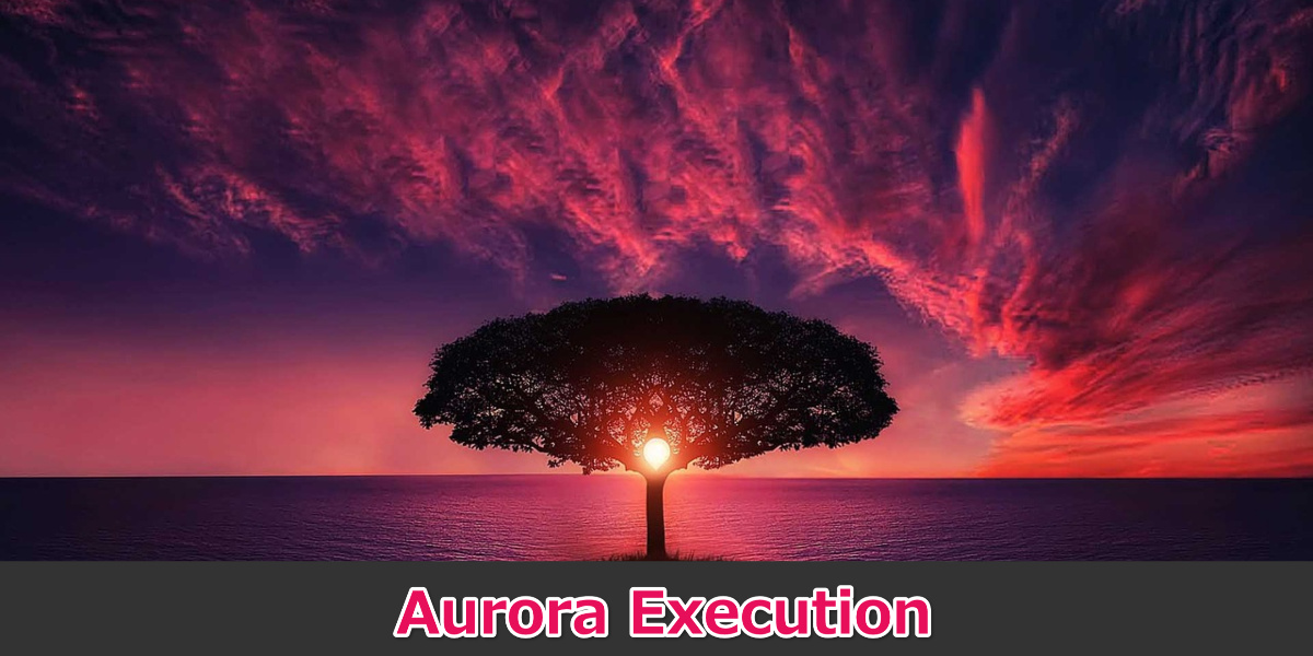 Aurora Execution